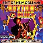 Walter 'Wolfman' Washington Best Of New Orleans Rhythm & Blues Vol.#2