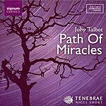 Tenebrae Path Of Miracles - Joby Talbot