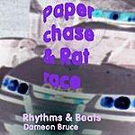 Dameon Bruce Paper Chase & Rat Race