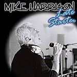 Mike Harrison Late Starter