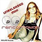 Drea Reincarnation Unreleased Mix (Single)