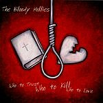 The Bloody Hollies Who To Trust, Who To Kill, Who To Love