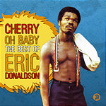 Eric Donaldson Cherry Oh Baby: The Best Of Eric Donaldson