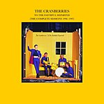 The Cranberries To The Faithful Departed: The Complete Sessions 1996-1997 (Remastered)