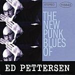 Ed Pettersen The New Punk Blues Of Ed Pettersen