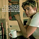 Jesse McCartney Just So You Know (Radio Edit)