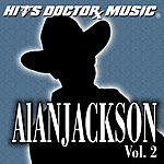 Hits Doctor Music Presents Done Again (In The Style Of Alan Jackson): Alan Jackson, Vol.2