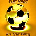King I'm The King (Single)