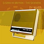 D. Sens In Motion'N'Sickness/Just Can't Live Without You