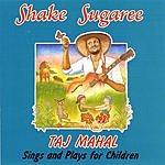 Taj Mahal Shake Sugaree