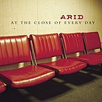 Arid At The Close Of Every Day
