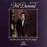 Neil Diamond I'm Glad You're Here With Me Tonight