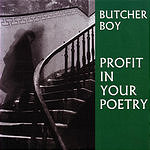 Butcher Boy Profit In Your Poetry