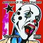 American Head Charge The Feeding (Parental Advisory)