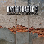 Untouchable 3 Once In A Lifetime Groove (7-Track Maxi-Single)