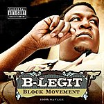 B-Legit Block Movement (Parental Advisory)
