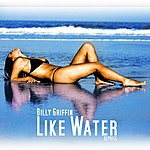 Billy Griffin Like Water (Reprise)