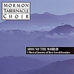 Mormon Tabernacle Choir Around The World: A Musical Journey Of Best-Loved Favorites