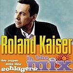 Roland Kaiser Roland Kaiser In The Mix