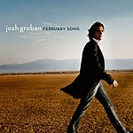 Josh Groban February Song (2-Track Single)