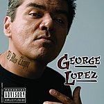 George Lopez El Mas Chingon (Parental Advisory/Live)
