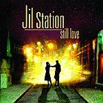 Jil Station Still Love