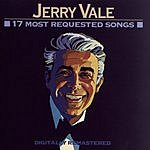 Jerry Vale Jerry Vale: 17 Most Requested Songs