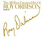 Roy Orbison The All Time Greatest Hits Of Roy Orbison - Vol.2