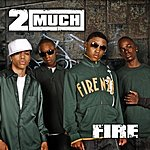 2much Fire (Single)