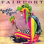 Fairport Convention Gottle O' Geer