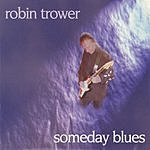 Robin Trower Someday Blues
