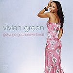 Vivian Green Gotta Go Gotta Leave (Tired) (5-Track Maxi-Single)