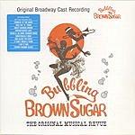 Original Broadway Cast Bubbling Brown Sugar: Original Musical Revue