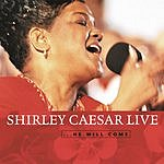 Shirley Caesar Shirley Caesar Live...He Will Come