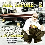 Mr. Capone-E Don't Get It Twisted (Parental Advisory)