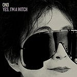 Yoko Ono Yes, I'm A Witch
