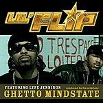 Lil' Flip Ghetto Mindstate (Single) (Parental Advisory)