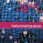The B-52's Time Capsule: The Mixes - Hallucinating Pluto