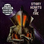 Stray Hearts Of Fire (Remastered)