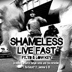 Shameless Live Fast (3-Track Maxi-Single) (Parental Advisory)