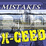 X-Ceed Mistakes/Hit The Big Time