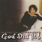 Evelyn Turrentine-Agee God Did It!