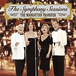 Manhattan Transfer The Symphony Sessions