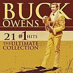 Buck Owens 21 #1 Hits: The Ultimate Collection (Remastered)