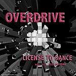Overdrive License To Dance (3-Track Maxi-Single)