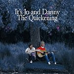 It's Jo And Danny The Quickening