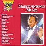 Marco Antonio Muñiz Serie 20 Exitos: Marco Antonio Muñiz