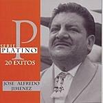 José Alfredo Jiménez Serie Platino - 20 Exitos: José Alfredo Jiménez