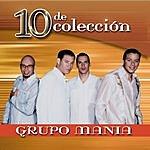 Grupo Mania 10 De Colección: Grupo Mania (Remastered)
