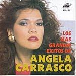 Angela Carrasco Los Mas Grandes Exitos De Angela Carrasco